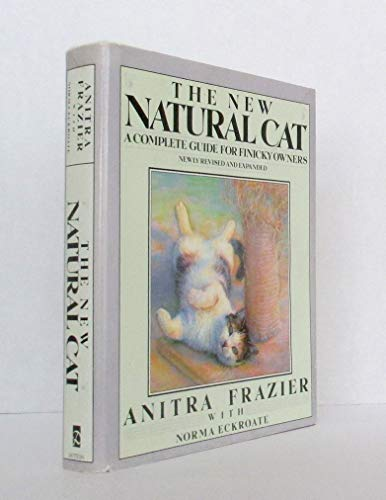 9780525249214: The New Natural Cat: A Complete Guide for Finicky Owners