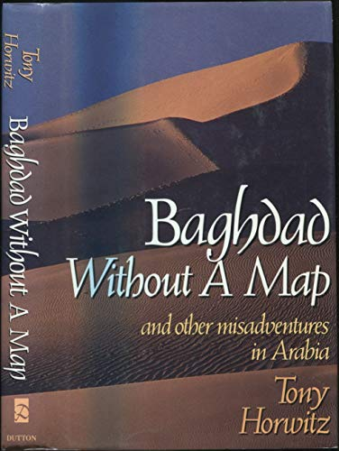 9780525249603: Baghdad without a Map and Other Misadventures in Arabia