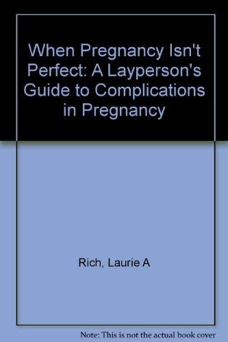 When Pregnancy Isn't Perfect: Laurie A. Rich