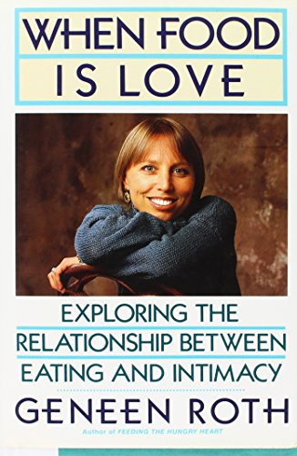 9780525249672: When Food Is Love: Exploring the Relationship Between Eating and Intimacy