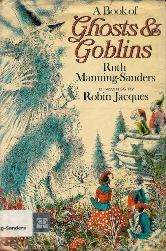 A book of ghosts & goblins: Manning-Sanders, Ruth