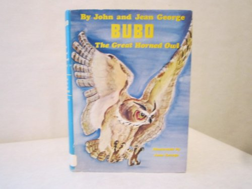 Bubo: The Great Horned Owl American Woodland Tales: John George, Jean George