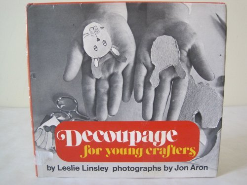 Decoupage for Young Crafters: Leslie Linsley
