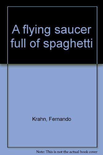 9780525299691: A flying saucer full of spaghetti