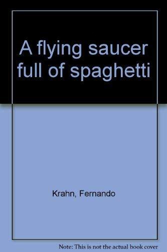 A flying saucer full of spaghetti: Fernando Krahn