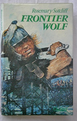 Frontier Wolf.: SUTCLIFF, Rosemary.