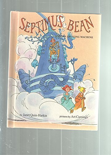 9780525309994: Septimus Bean and His Amazing Machine