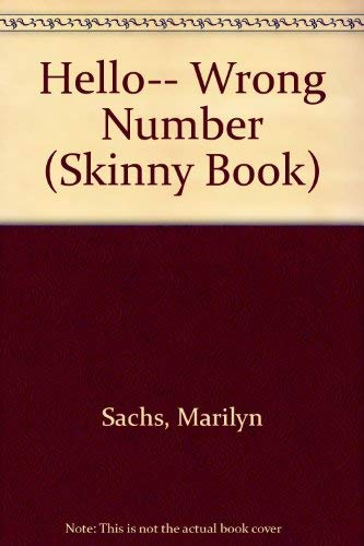 Hello. Wrong Number.: SACHS, Marilyn.