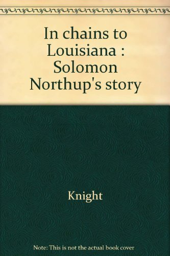 In Chains to Louisiana: 2: Knight