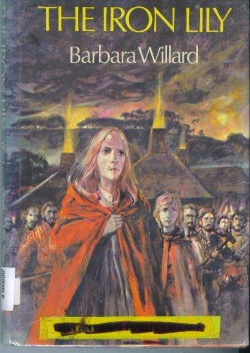 The Iron Lily: Barbara Willard