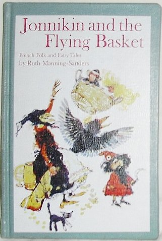 9780525328117: Jonnikin and the Flying Basket: French Folk and Fairy Tales