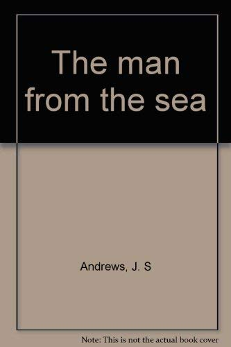 9780525345305: The man from the sea