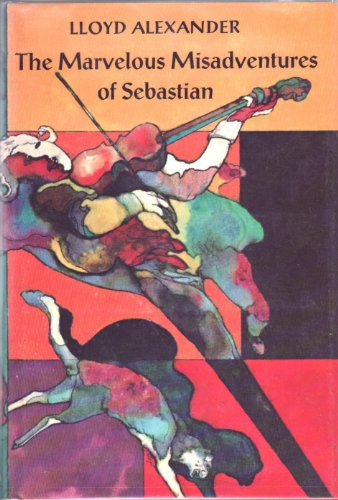 9780525347385: The marvelous misadventures of Sebastian;: Grand extravaganza, including a performance by the entire cast of the Gallimaufry-Theatricus