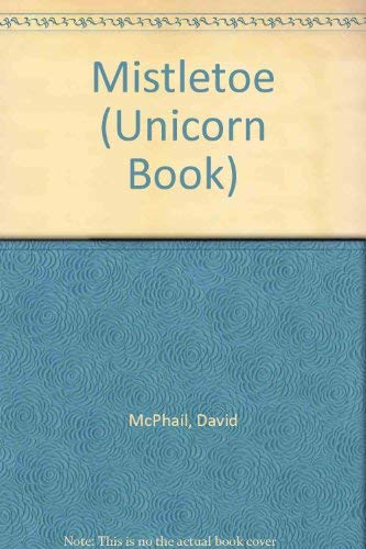 Mistletoe: 2 (Unicorn Book) (9780525350408) by David McPhail