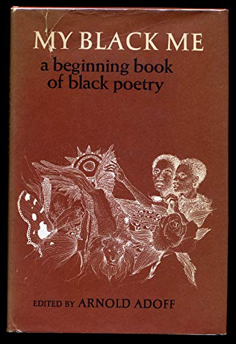 9780525354604: Adoff Arnold Ed. : My Black ME (Hbk)