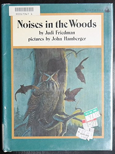 Noises in the Woods: Friedman, Judifriedman, Judi;Hamberger,