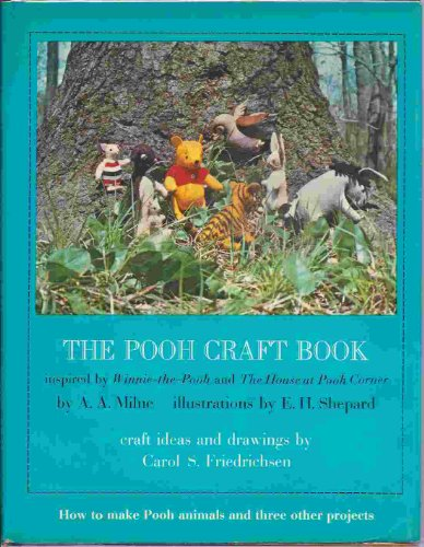 The Pooh Craft Book: Inspired by Winnie-the-Pooh: Friedrichsen, Carol S.;