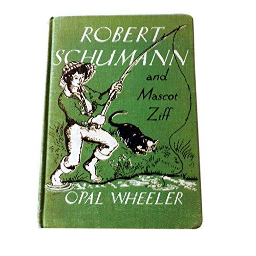 Robert Schumann and Mascot Ziff: Opal Wheeler