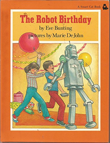 Robot Birthday (A Smart cat book) (0525385428) by Eve Bunting