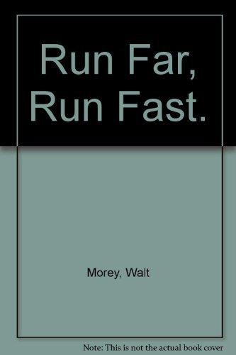 Run Far Run Fast: Morey, Walt