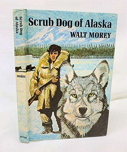 9780525389088: Scrub Dog of Alaska