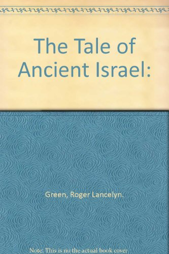 9780525406570: The Tale of Ancient Israel: