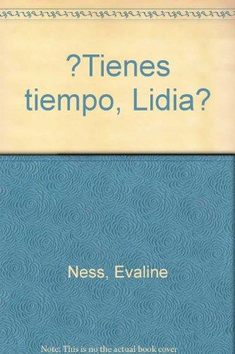Tienes tiempo, Lidia? (Spanish Edition): Ness, Evaline