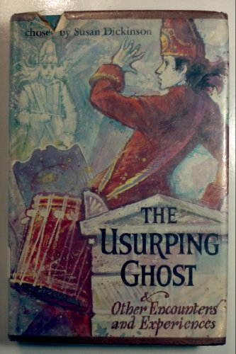 The Usurping Ghost and Other Encounters and Experiences