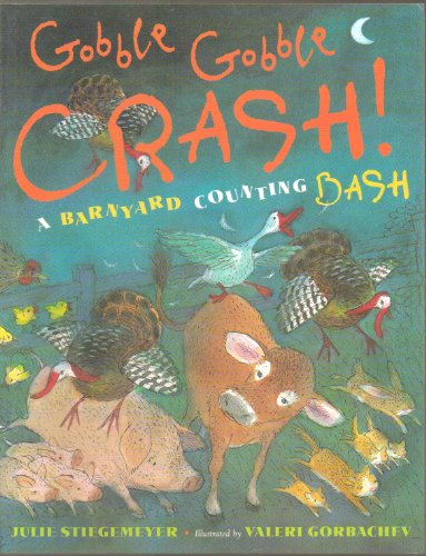 9780525421887: Gobble-Gobble CRASH! - A Barnyard Counting Bash - One Mare, Two Baby Cows . . . - Paperback - First Editon, 2nd Printing 2008