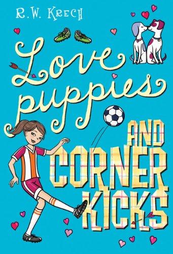 9780525421979: Love Puppies and Corner Kicks