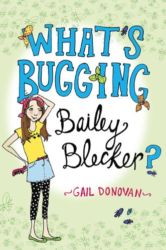 What's Bugging Bailey Blecker?: Donovan, Gail