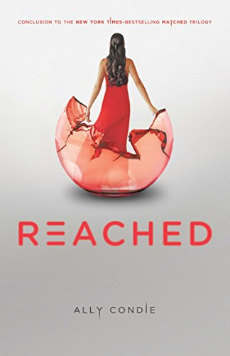 Reached (Matched Trilogy Book 3): Condie, Ally