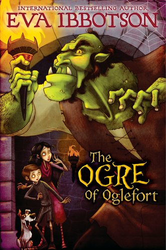 The Ogre of Oglefort: Eva Ibbotson; Illustrator-Lisa K. Weber