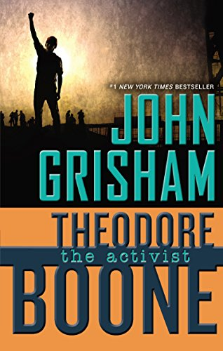 Theodore Boone: The Activist: Grisham, John