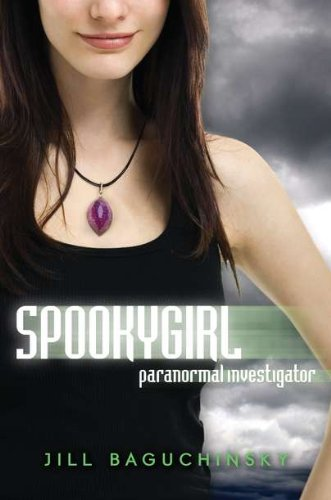 9780525425847: Spookygirl: Paranormal Investigator