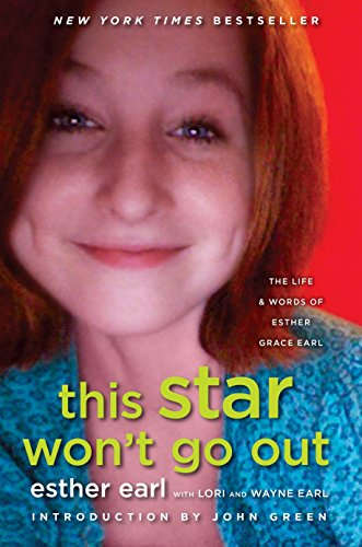 9780525426363: This Star Won't Go Out: The Life and Words of Esther Grace Earl