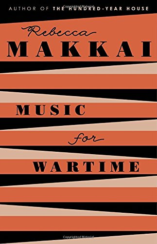 Music for Wartime: Stories: Makkai, Rebecca