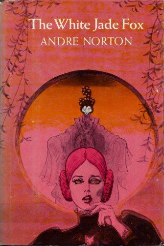 The White Jade Fox: Norton, Andre