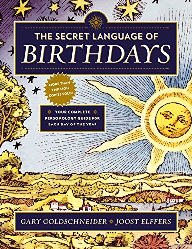 9780525426882: The Secret Language of Birthdays: Your Complete Personology Guide for Each Day of the Year