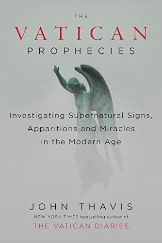 9780525426899: The Vatican Prophecies: Investigating Supernatural Signs, Apparitions, and Miracles in the Modern Age