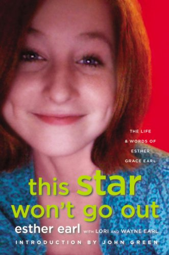 9780525427339: This Star Won't Go Out: The Life and Words of Esther Grace Earl