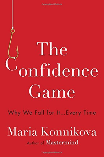 9780525427414: The Confidence Game: Why We Fall for It . . . Every Time