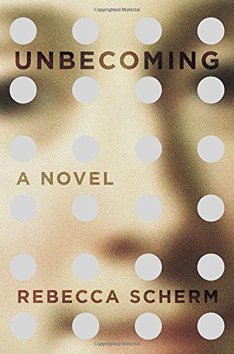 Unbecoming: A Novel