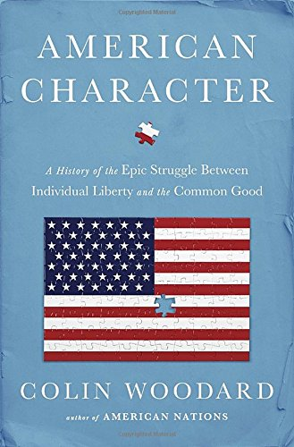 9780525427896: American Character: A History of the Epic Struggle Between Individual Liberty and the Common Good