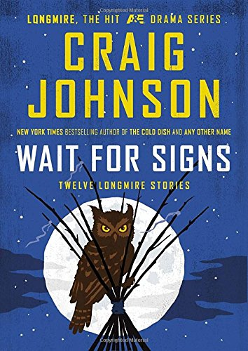 Wait For Signs: Twelve Longmire Stories ***SIGNED & DATED***: Craig Johnson