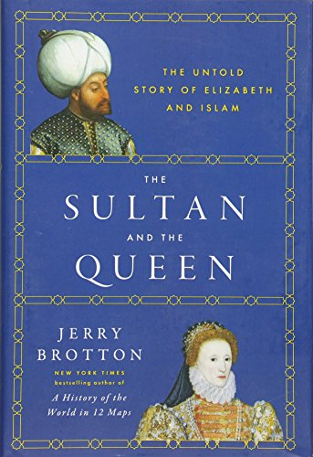9780525428824: The Sultan and the Queen: The Untold Story of Elizabeth and Islam