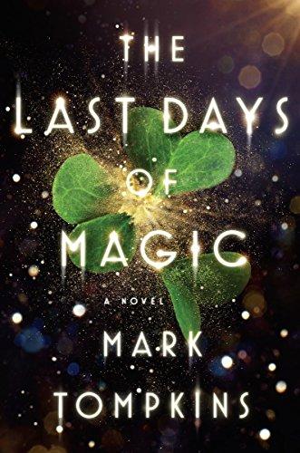 9780525429531: The Last Days of Magic: A Novel