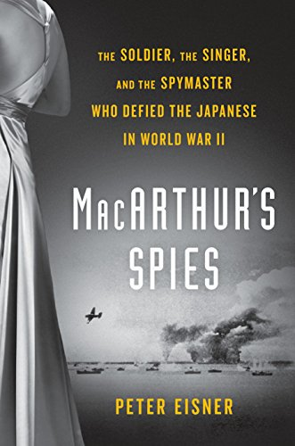 9780525429654: Macarthur's Spies: The Soldier, the Singer, and the Spymaster Who Defied the Japanese in World War II