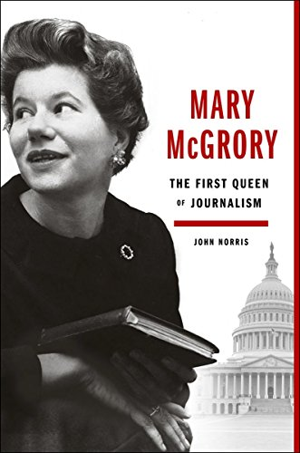 9780525429715: Mary McGrory: The First Queen of Journalism