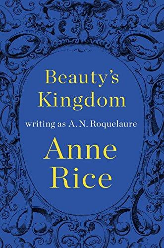EXP Beauty's Kingdom: Roquelaure, A. N.,